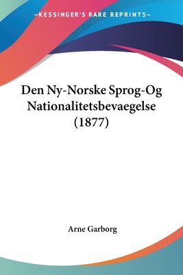 Den NY-Norske Sprog-Og Nationalitetsbevaegelse (1877) 9781160860376
