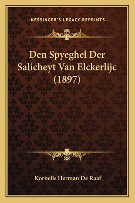 Den Spyeghel Der Salicheyt Van Elckerlijc (1897) 9781167454394