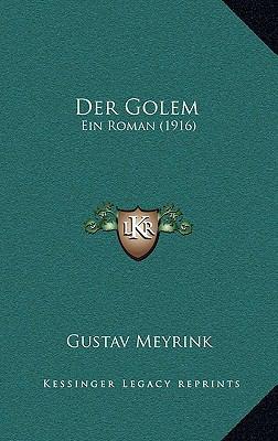 Der Golem: Ein Roman (1916) 9781167960833