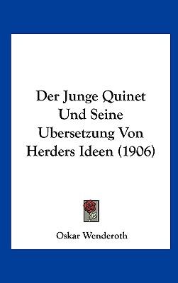 Der Junge Quinet Und Seine Ubersetzung Von Herders Ideen (1906) 9781162372174