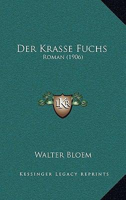 Der Krasse Fuchs: Roman (1906) 9781167886232