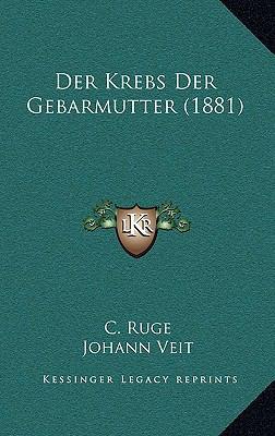 Der Krebs Der Gebarmutter (1881) 9781168536358