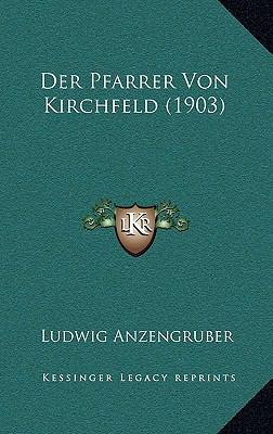 Der Pfarrer Von Kirchfeld (1903) 9781169119574