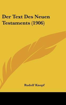 Der Text Des Neuen Testaments (1906) 9781162311128