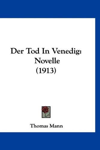 Der Tod in Venedig: Novelle (1913) 9781160485517