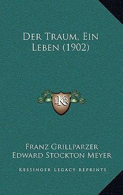 Der Traum, Ein Leben (1902) 9781167790768