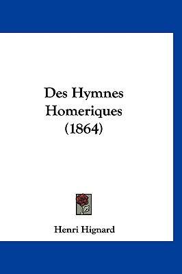 Des Hymnes Homeriques (1864) 9781161294354