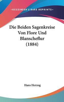 Die Beiden Sagenkreise Von Flore Und Blanscheflur (1884)