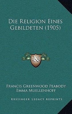 Die Religion Eines Gebildeten (1905) 9781169117846