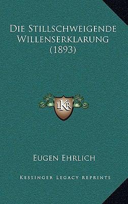 Die Stillschweigende Willenserklarung (1893) 9781168578754