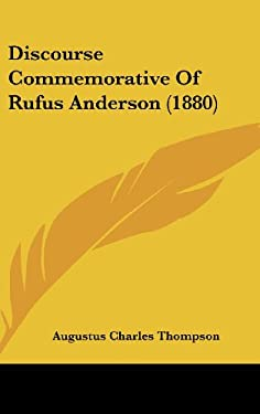 Discourse Commemorative of Rufus Anderson (1880) - Thompson, Augustus Charles