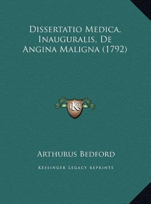 Dissertatio Medica, Inauguralis, de Angina Maligna (1792) Dissertatio Medica, Inauguralis, de Angina Maligna (1792) 9781169553309