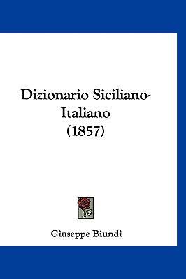 Dizionario Siciliano-Italiano (1857) 9781161342451
