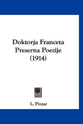 Doktorja Franceta Preserna Poezije (1914) 9781160918503
