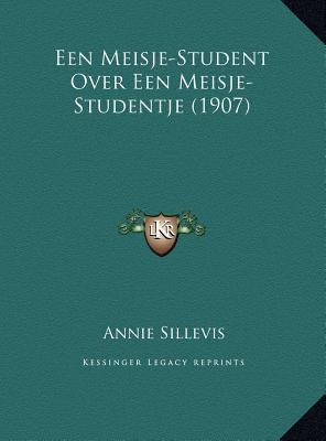 Een Meisje-Student Over Een Meisje-Studentje (1907) Een Meisje-Student Over Een Meisje-Studentje (1907) 9781169485921