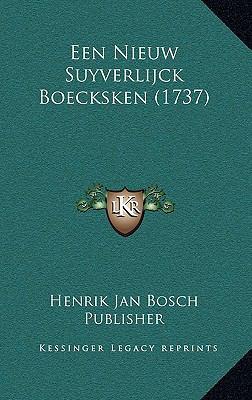Een Nieuw Suyverlijck Boecksken (1737) 9781166216399