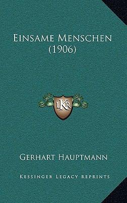 Einsame Menschen (1906) 9781165474622