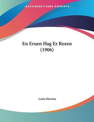 En Eruen Hag Er Rozen (1906) 9781161157994