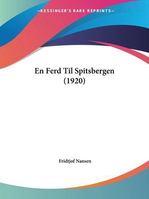 En Ferd Til Spitsbergen (1920) 9781161158045