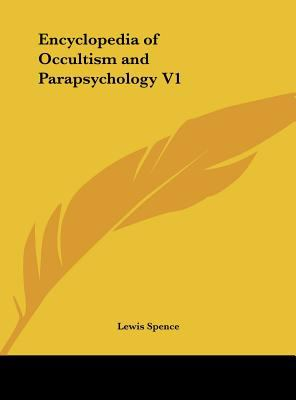 Encyclopedia of Occultism and Parapsychology V1
