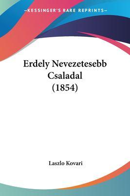Erdely Nevezetesebb Csaladal (1854) 9781161162363