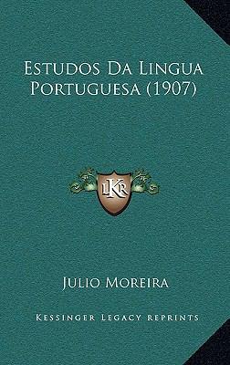 Estudos Da Lingua Portuguesa (1907) 9781168556387
