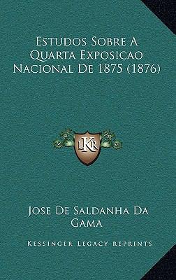 Estudos Sobre a Quarta Exposicao Nacional de 1875 (1876) 9781168536839