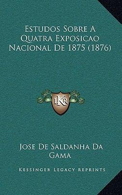 Estudos Sobre a Quatra Exposicao Nacional de 1875 (1876) 9781168538543