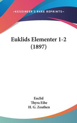 Euklids Elementer 1-2 (1897) 9781161872187