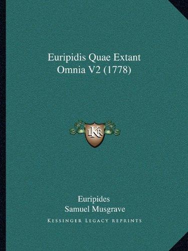 Euripidis Quae Extant Omnia V2 (1778) 9781166058333