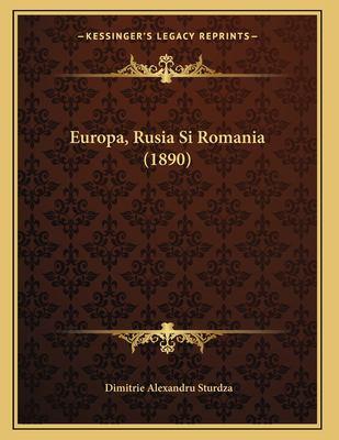 Europa, Rusia Si Romania (1890) 9781166911935