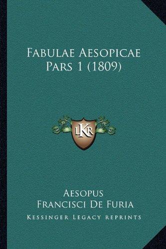 Fabulae Aesopicae Pars 1 (1809) 9781165382996