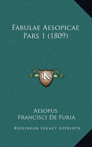 Fabulae Aesopicae Pars 1 (1809) 9781165398256