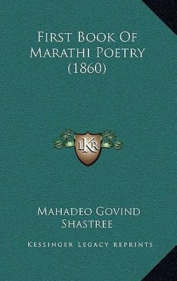 First Book of Marathi Poetry (1860) 9781166216405