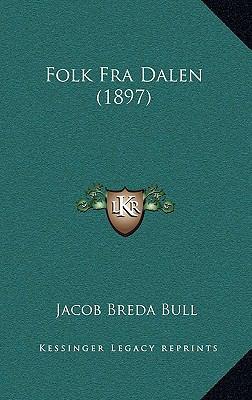 Folk Fra Dalen (1897) Folk Fra Dalen (1897) 9781166084301