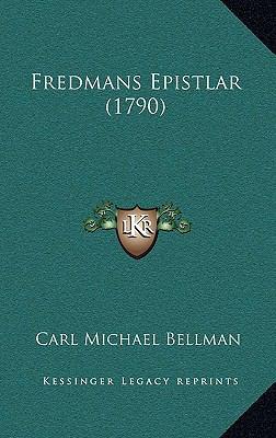 Fredmans Epistlar (1790) 9781166094027