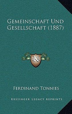 Gemeinschaft Und Gesellschaft (1887) 9781168443496