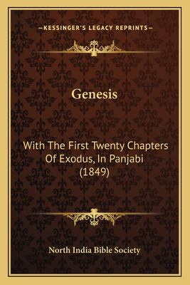 Genesis: With the First Twenty Chapters of Exodus, in Panjabi (1849) 9781166978549