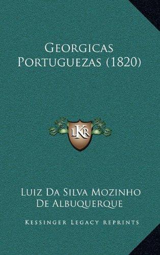 Georgicas Portuguezas (1820) 9781165448548