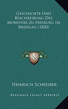 Geschichte Und Beschreibung Des Munsters Zu Freiburg Im Breisgau (1820) 9781168575135