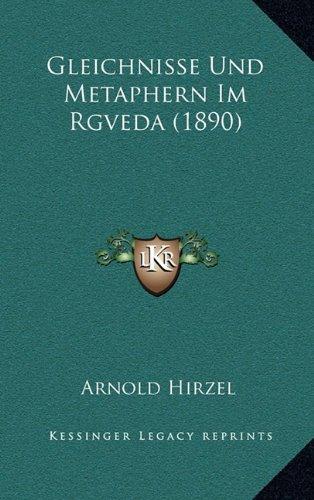Gleichnisse Und Metaphern Im Rgveda (1890) 9781166073725