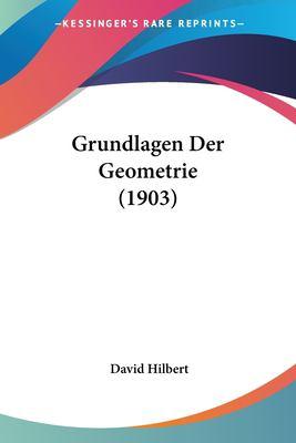 Grundlagen Der Geometrie (1903) 9781161191929