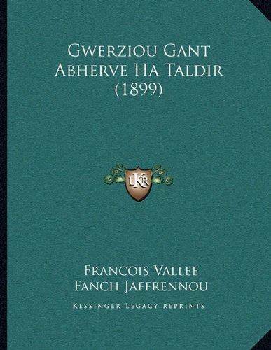 Gwerziou Gant Abherve Ha Taldir (1899) 9781165366040