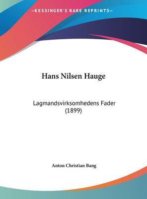 Hans Nilsen Hauge: Lagmandsvirksomhedens Fader (1899) 9781162487519