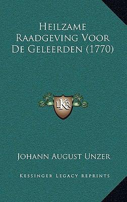 Heilzame Raadgeving Voor de Geleerden (1770) Heilzame Raadgeving Voor de Geleerden (1770) 9781166082659