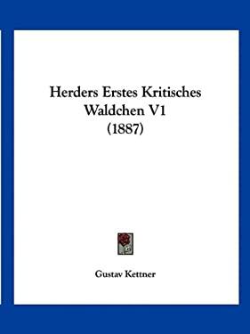 Herders Erstes Kritisches Waldchen V1 (1887) 9781161195231