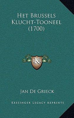 Het Brussels Klucht-Tooneel (1700) Het Brussels Klucht-Tooneel (1700) 9781166093839