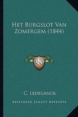 Het Burgslot Van Zomergem (1844) 9781167456831
