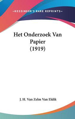 Het Onderzoek Van Papier (1919) 9781162363738