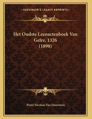 Het Oudste Leenactenboek Van Gelre, 1326 (1898) 9781167356346